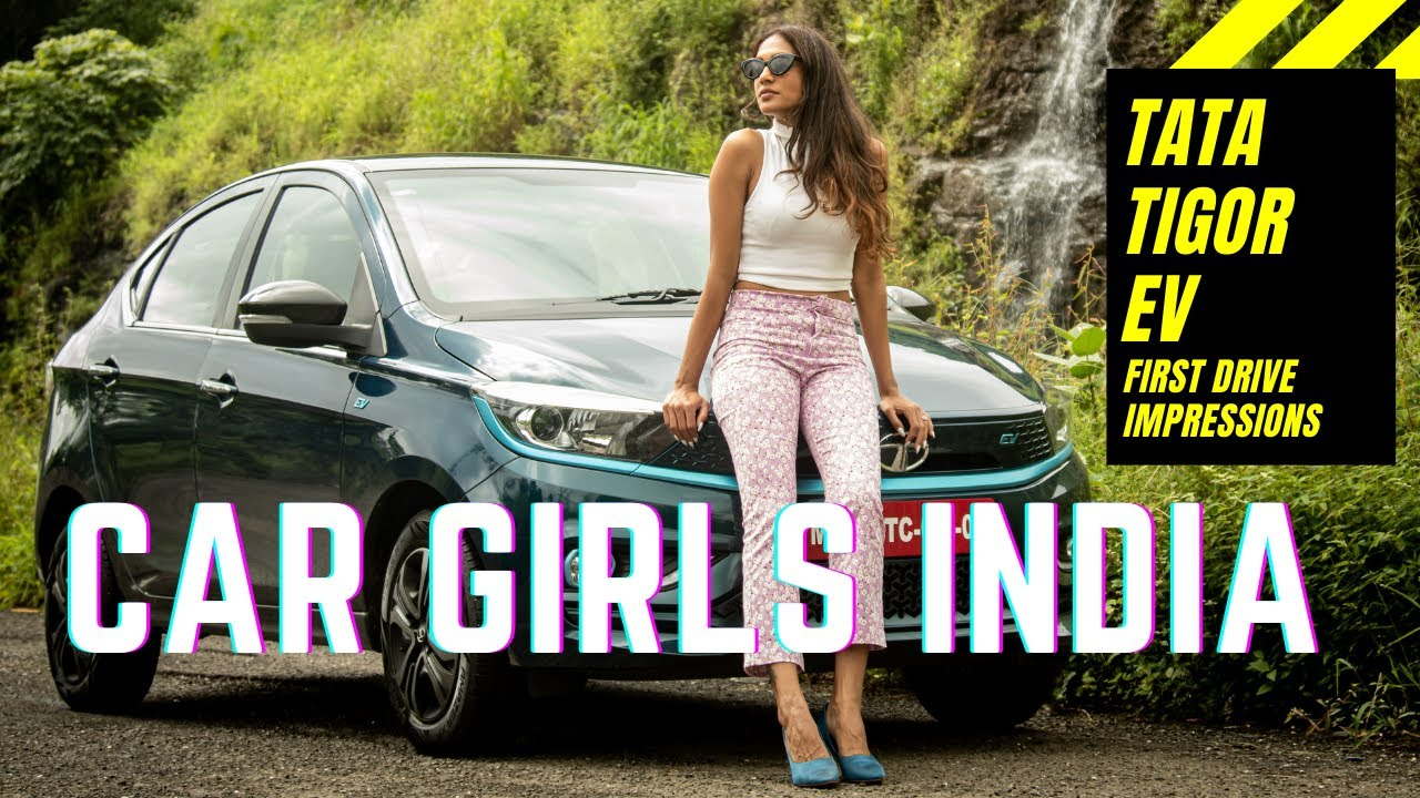 Tata Tigor EV – Car Girls India first drive review. This is an interesting product from Tata Motors.