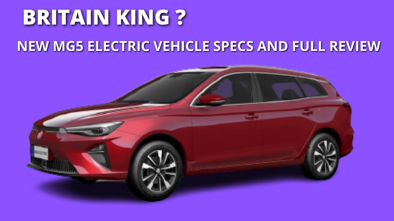 2022 MG5 EV FULL REVIEW AND ALL SPECS NEW BRITAIN ELECTRIC VEHICLE